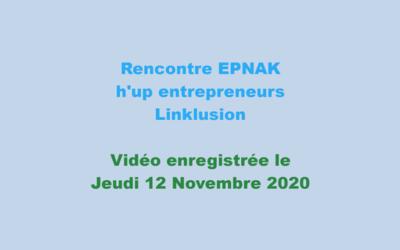 SEEPH 2020 – Rencontre entre l'EPNAK, h'up entrepreneurs et Linklusion